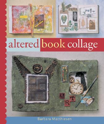Altered Book Collage - Matthiessen, Barbara
