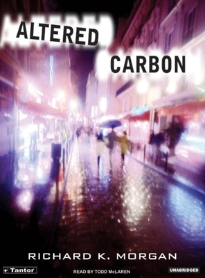 Altered Carbon - Morgan, Richard K, and McLaren, Todd (Narrator)