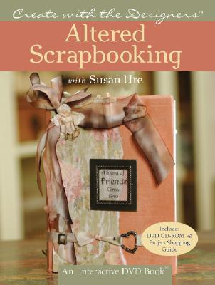 Altered Scrapbooking with Susan Ure - Ure, Susan