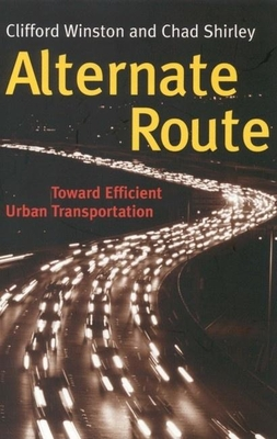 Alternate Route: Toward Efficient Urban Transportation - Winston, Clifford