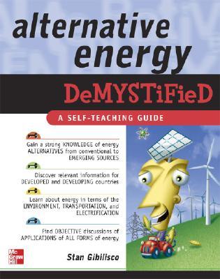Alternative Energy Demystified - Gibilisco, Stan