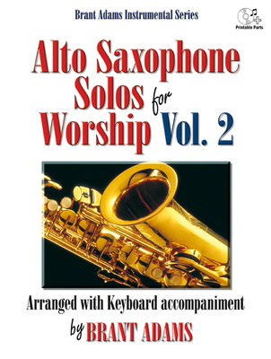 Alto Saxophone Solos for Worship, Vol. 2: Arranged with Keyboard Accompaniment - Adams, Brant (Composer)