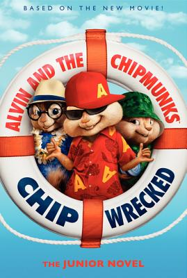 Alvin and the Chipmunks: Chipwrecked: The Junior Novel - Finn, Perdita