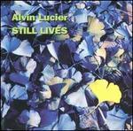 Alvin Lucier: Still Lives