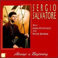 Always a Beginning - Sergio Salvatore with John Patitucci and Peter Erskine