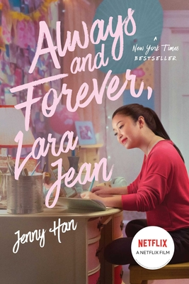 Always and Forever, Lara Jean, 3 - Han, Jenny