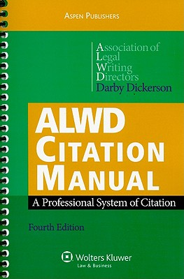 Alwd Citation Manual: A Professional System of Citation - Dickerson, Darby