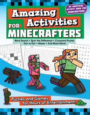Amazing Activities for Minecrafters: Puzzles and Games for Hours of Entertainment! - Sky Pony Press (Contributions by)