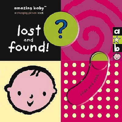 Amazing Baby: Lost and Found - Dodd, Emma, and Harwood, Beth