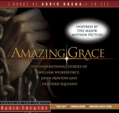 Amazing Grace: The Inspirational Stories of William Wilberforce, John Newton, and Olaudah Equiano - Arnold, Dave, Dr. (Producer), and McCusker, Paul