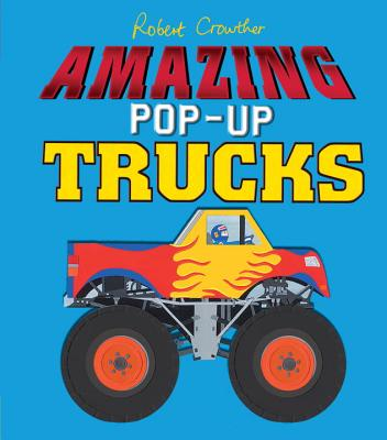 Amazing Pop-Up Trucks - Crowther, Robert
