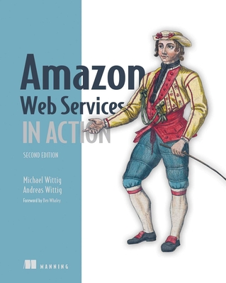 Amazon Web Services in Action, 2E - Wittig, Michael, and Wittig, Andreas