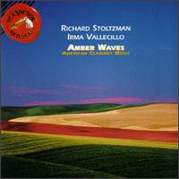 Amber Waves-American Clarinet Music - Irma Vallecillo (piano); Richard Stoltzman (clarinet)