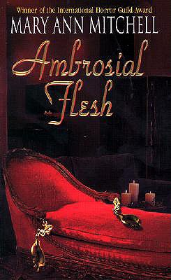 Ambrosial Flesh - Mitchell, Mary Ann