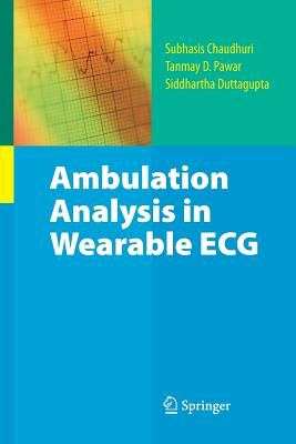 Ambulation Analysis in Wearable ECG - Chaudhuri, Subhasis