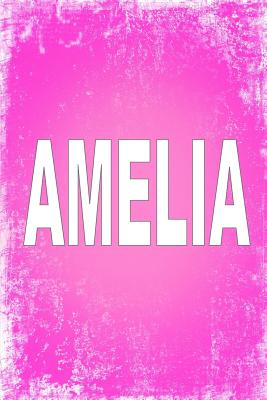 """Amelia: 100 Pages 6"""" X 9"""" Personalized Name on Journal Notebook - Rwg"""
