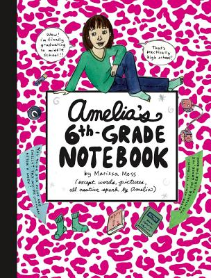 Amelia's 6th-Grade Notebook - Moss, Marissa (Illustrator)