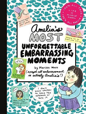Amelia's Most Unforgettable Embarrassing Moments - Moss, Marissa