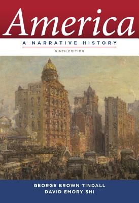 America: A Narrative History - Tindall, George Brown