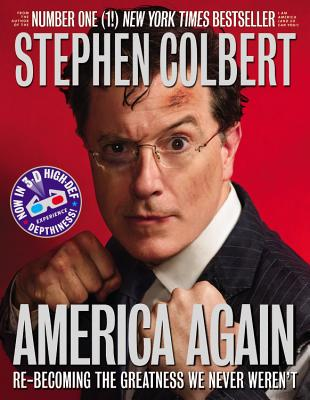 America Again: Re-Becoming the Greatness We Never Weren't - Colbert, Stephen (Read by)
