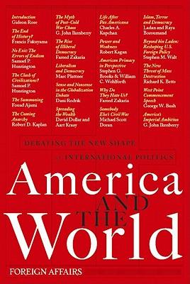 America and the World: Debating the New Shape of International Politics - Hoge, J.F.
