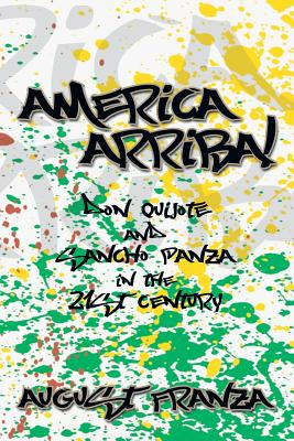 America Arriba!: Don Quijote and Sancho Panza in the 21st Century - Franza, August