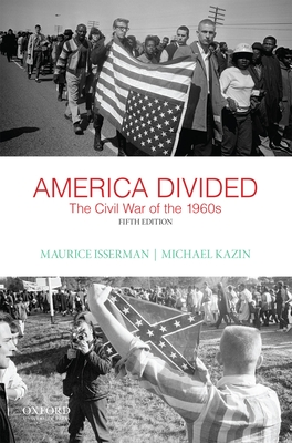 America Divided: The Civil War of the 1960s - Isserman, Maurice, and Kazin, Michael
