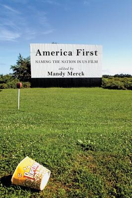 America First: Naming the Nation in Us Film - Merck, Mandy (Editor)