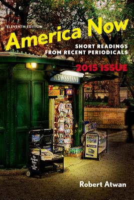 America Now: Short Readings from Recent Periodicals - Atwan, Robert