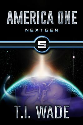 America One - Nextgen (Book 5) - Wade, T I