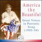 America the Beautiful: Great Voices In Patriotic Song 1905-1950