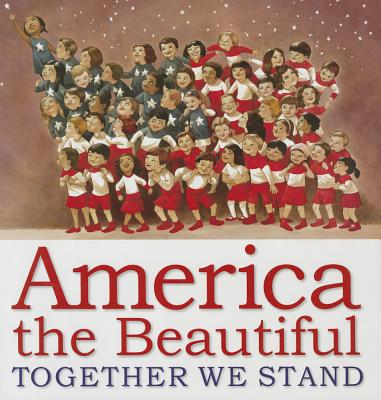 America the Beautiful: Together We Stand - Bates, Katharine Lee