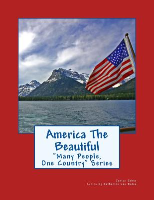 America The Beautiful - Bates, Katharine Lee, and Jobey, Janice