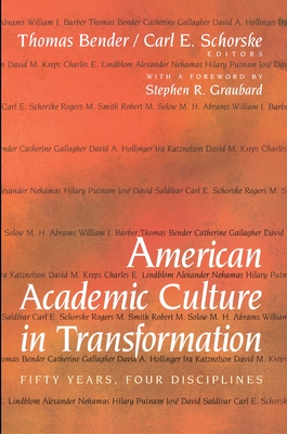 American Academic Culture in Transformation - Bender, Thomas (Editor), and Schorske, Carl E (Editor), and Barber, William J, Professor