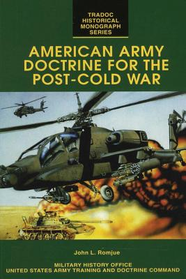 American Army Doctrine for the Post-Cold War - Romjue, John L