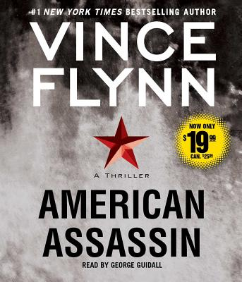 American Assassin: A Thriller - Flynn, Vince, and Guidall, George (Read by)