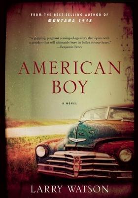 American Boy: A Novel - Watson, Larry