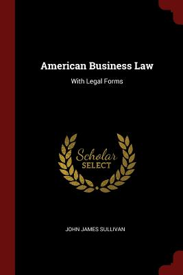 American Business Law: With Legal Forms - Sullivan, John James