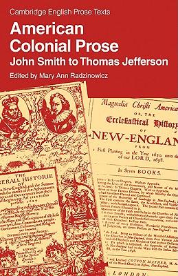 American Colonial Prose: John Smith to Thomas Jefferson - Radzinowicz, Mary Ann (Editor)