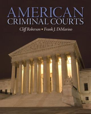 American Criminal Courts - Roberson, Cliff, and DiMarino, Frank