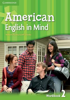 American English in Mind Level 2 Workbook - Puchta, Herbert, and Stranks, Jeff