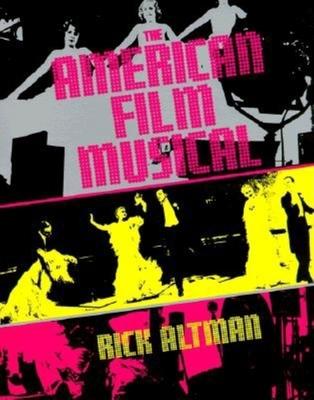 American Film Musical - Altman, Rick, Professor, and Altman, Charles (Rick) F