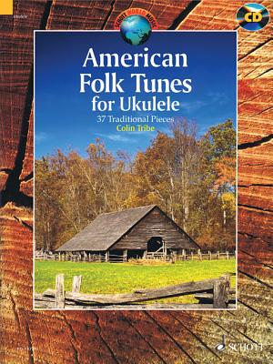 American Folk Tunes for Ukulele: 37 Traditional Pieces - Tribe, Colin, and Hal Leonard Corp (Creator)