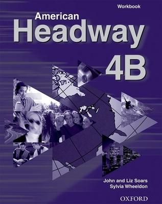 American Headway 4B - Soars, John, and Soars, Liz, and Wheeldon, Sylvia