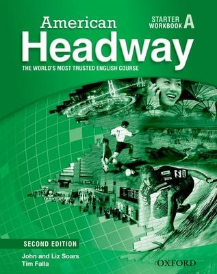American Headway: Starter: Workbook A - Soars, John, and Soars, Liz