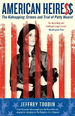 American Heiress: The Kidnapping, Crimes and Trial of Patty Hearst - Toobin, Jeffrey