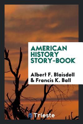 American History Story-Book - Blaisdell, Albert F