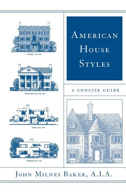 American House Styles: A Concise Guide - Baker, John Milnes