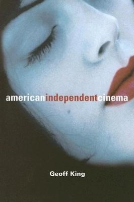 American Independent Cinema - King, Geoff, Professor