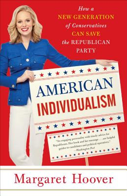 American Individualism: How a New Generation of Conservatives Can Save the Republican Party - Hoover, Margaret